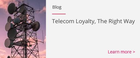 Telecom Loyalty, The Right Way