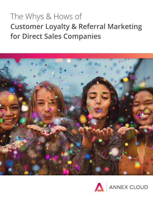 The Whys & Hows of Customer Loyalty & Referral Marketing for Direct Sales Companies