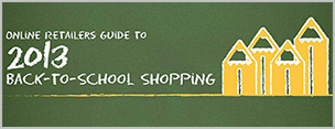 Online Retailers Guide to 2013 Back to School Shopping