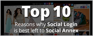 Top 10 Reasons why Social Login is best left to Social Annex